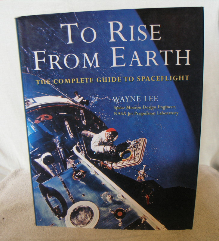 Image for To Rise from Earth the Complete Guide to Spacflight