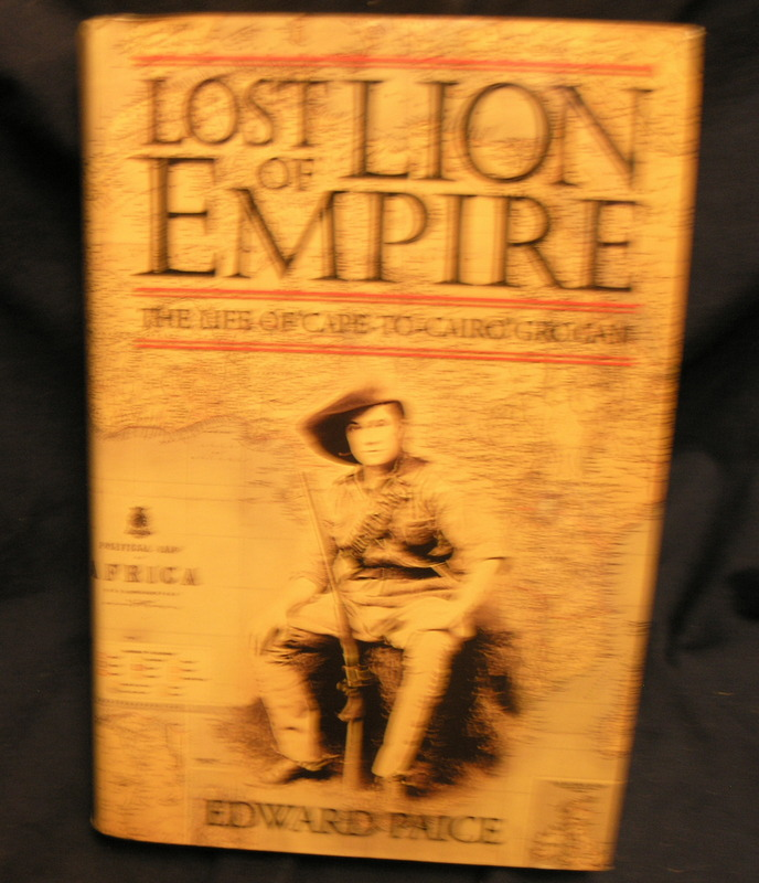 Image for Lost Lion of Empire : The Life of 'Cape -to-Cairo' Grogan