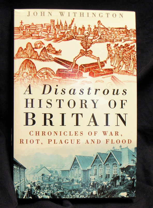 Image for A Disastrous History of Britain: Chronicles of War, Riot, Plague and Flood.