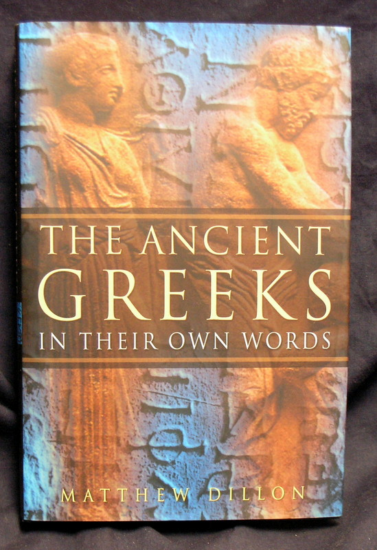 Image for The Ancient Greeks: In Their Own Words.