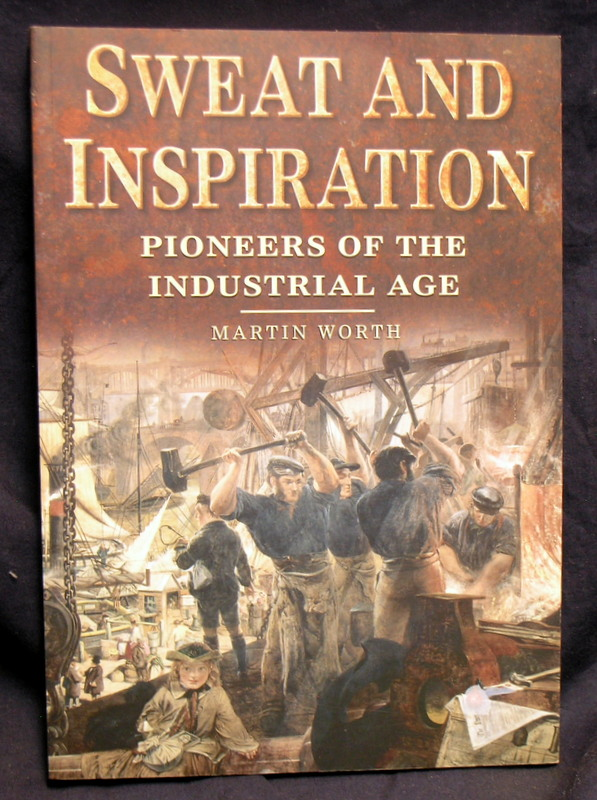Image for Sweat and Inspiration : Pioneers of the Industrial Age
