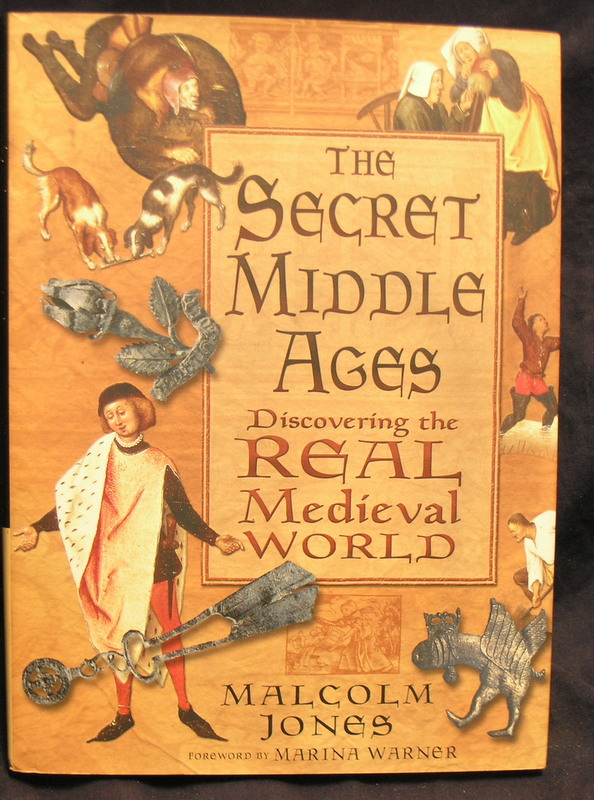 Image for The Secret Middle Ages: Discovering the Real Medieval World
