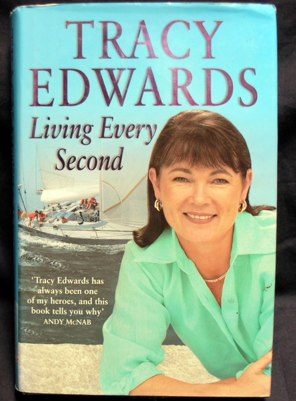 Image for Tracy Edwards: Living Every Second: The Autobiography of the Whitbread Round-the-world Champion