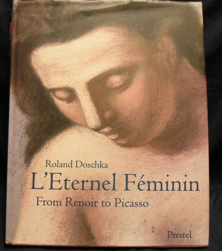 Image for L' Eternel Fe'minin ; From Renoir to Picasso