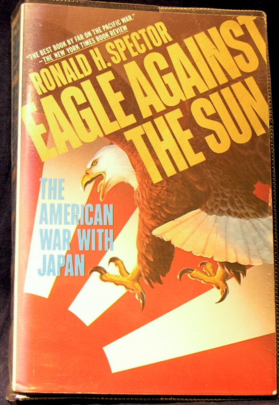 Image for Eagle Against the Sun: The American War With Japan