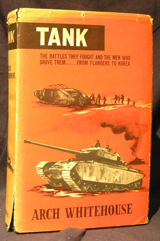 Image for Tank : The Battles they fought and the men who drove them.... from Flanders to Korea.