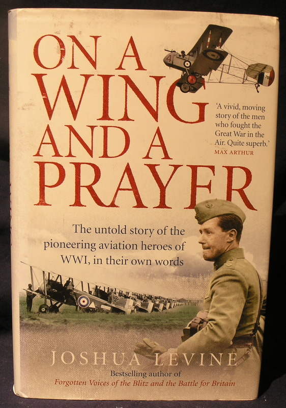 Image for On a Wing and a Prayer: The Untold Story of the Pioneering Aviation Heroes of WW1, in Their Own Words