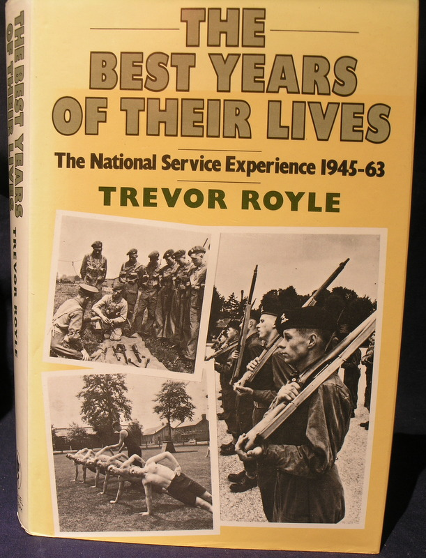Image for The Best Years of Their Lives: National Service Experience, 1945-63