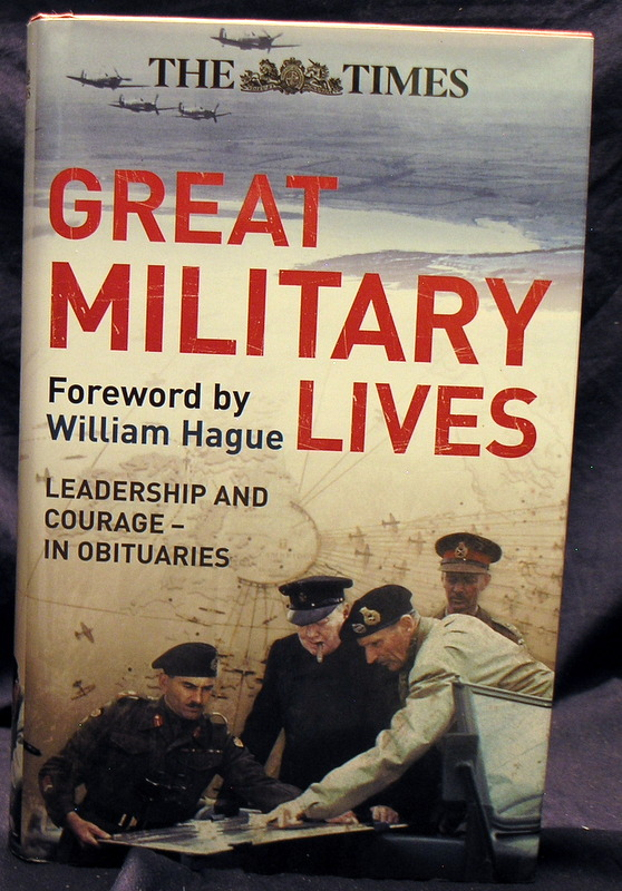 Image for The Times Great Military Lives: Leadership and Courage - A Century in Obituaries (Times (Times Books))