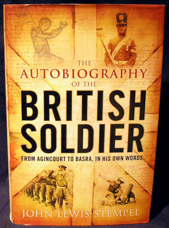 Image for The Autobiography of the British Soldier: From Agincourt to Basra, in His Own Words