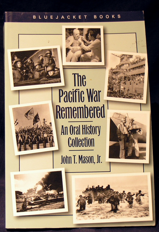 The Pacific War Remembered: An Oral History Collection (Bluejacket Paperback Series)