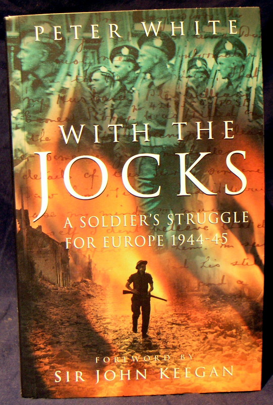 Image for With the Jocks: A Soldier's Struggle for Europe 1944-45