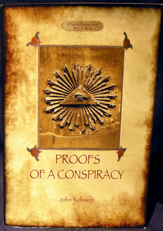 Image for Proofs of a Conspiracy - against all the religions and governments of Europe: carried on in the secret meetings of Free Masons, Illuminati, and Reading Societies