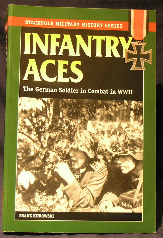 Image for Infantry Aces: The German Soldier in Combat in WWII