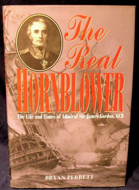 Image for The Real Hornblower: Life of Admiral Sir James Gordon, GCB