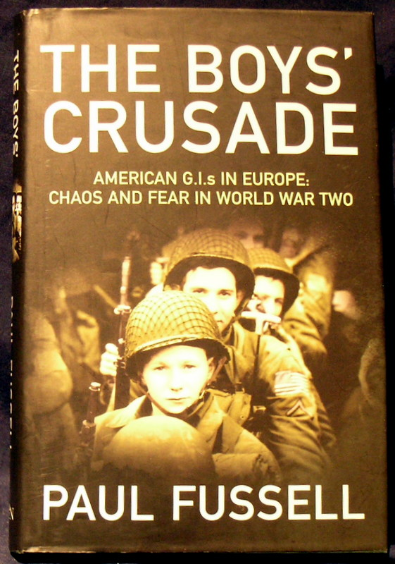 Image for The Boys' Crusade: American G.I.'s in Europe: Chaos and Fear in World War Two