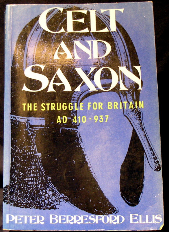 Image for Celt and Saxon : The Struggle for Britain AD 410 - 937