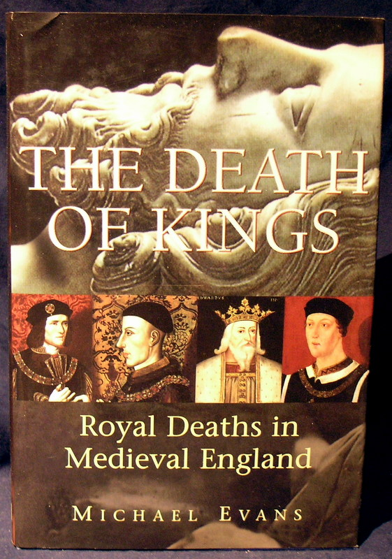 Image for The Death of Kings: Royal Deaths in Medieval England