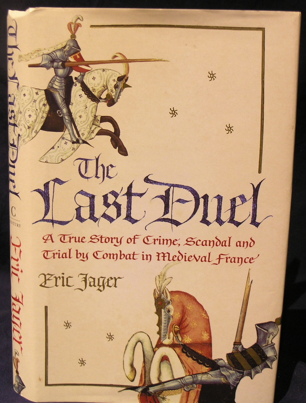 Image for The Last Duel: A True Story of Crime, Scandal and Trial by Combat in Medieval France