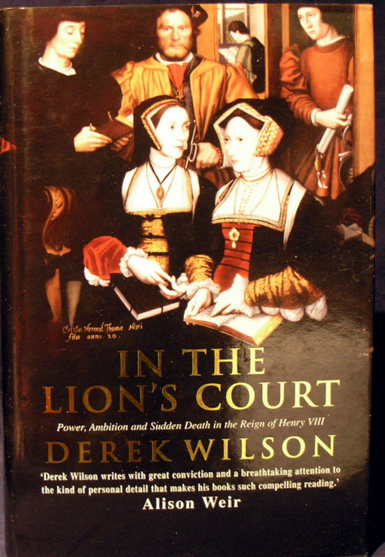 Image for In the Lion's Court: Power, Ambition and Sudden Death in the Reign of Henry VIII - A Study in Political Intrigue