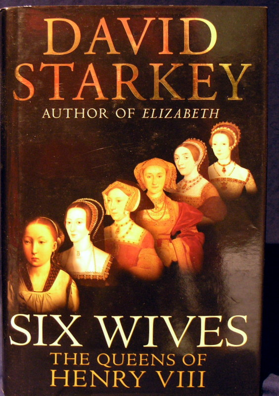 Image for Six Wives :the Queens of Henry VIII: The Queens of Henry VIII
