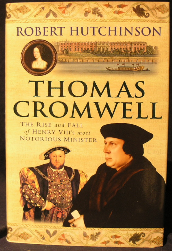Image for Thomas Cromwell: The Rise and Fall of Henry VIII's Most Notorious Minister