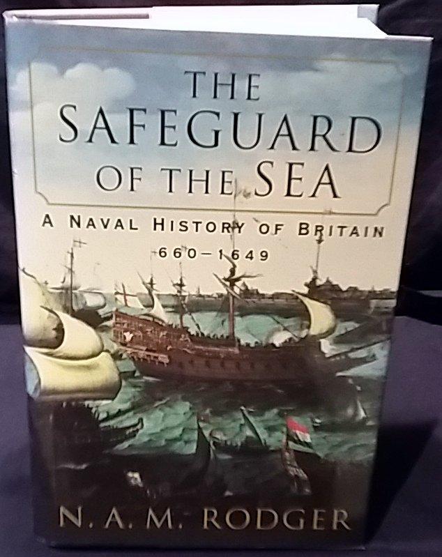 Image for The Safeguard of the Sea: A Naval History of Britain: 660-1649