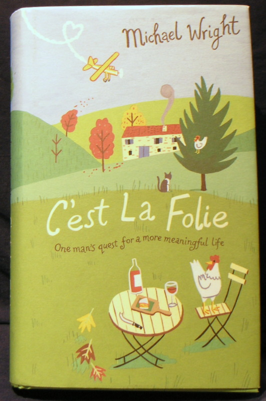 Image for C'est La Folie : Oneman's Quest for a More Meaningful Life
