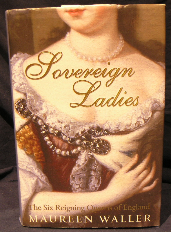 Image for Sovereign Ladies: The Six Reigning Queens of England