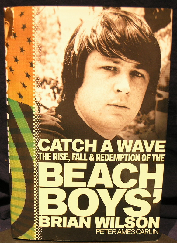 Image for Catch a Wave: The Rise, Fall, and Redemption of the Beach Boys' Brian Wilson