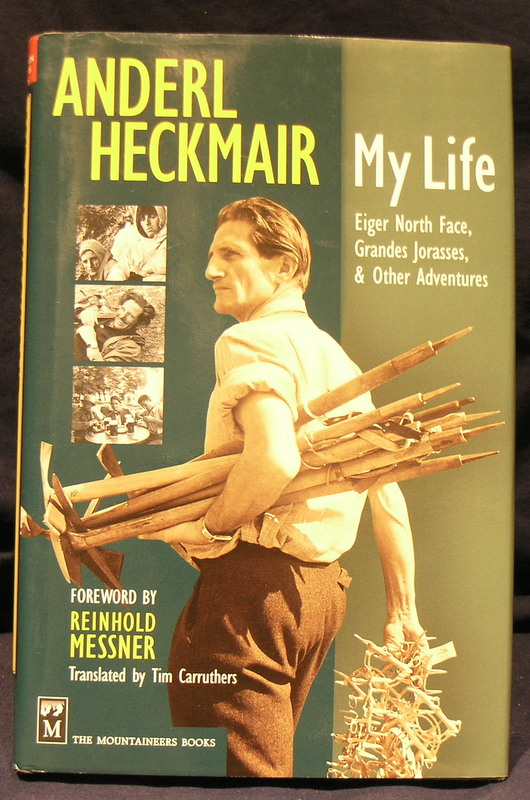 Anderl Heckmair: My Life: Eiger North Face, Grand Jorasses & Other Adventures