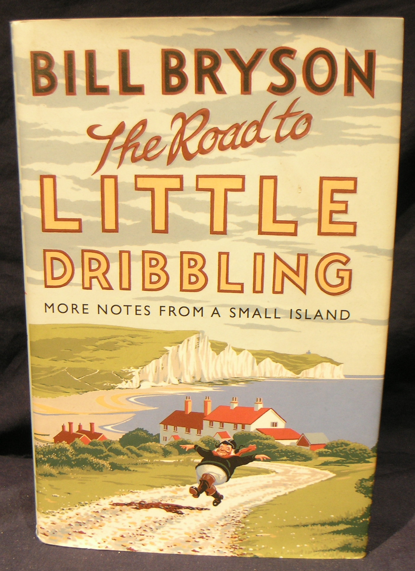Image for The Road to Little Dribbling: More Notes from a Small Island