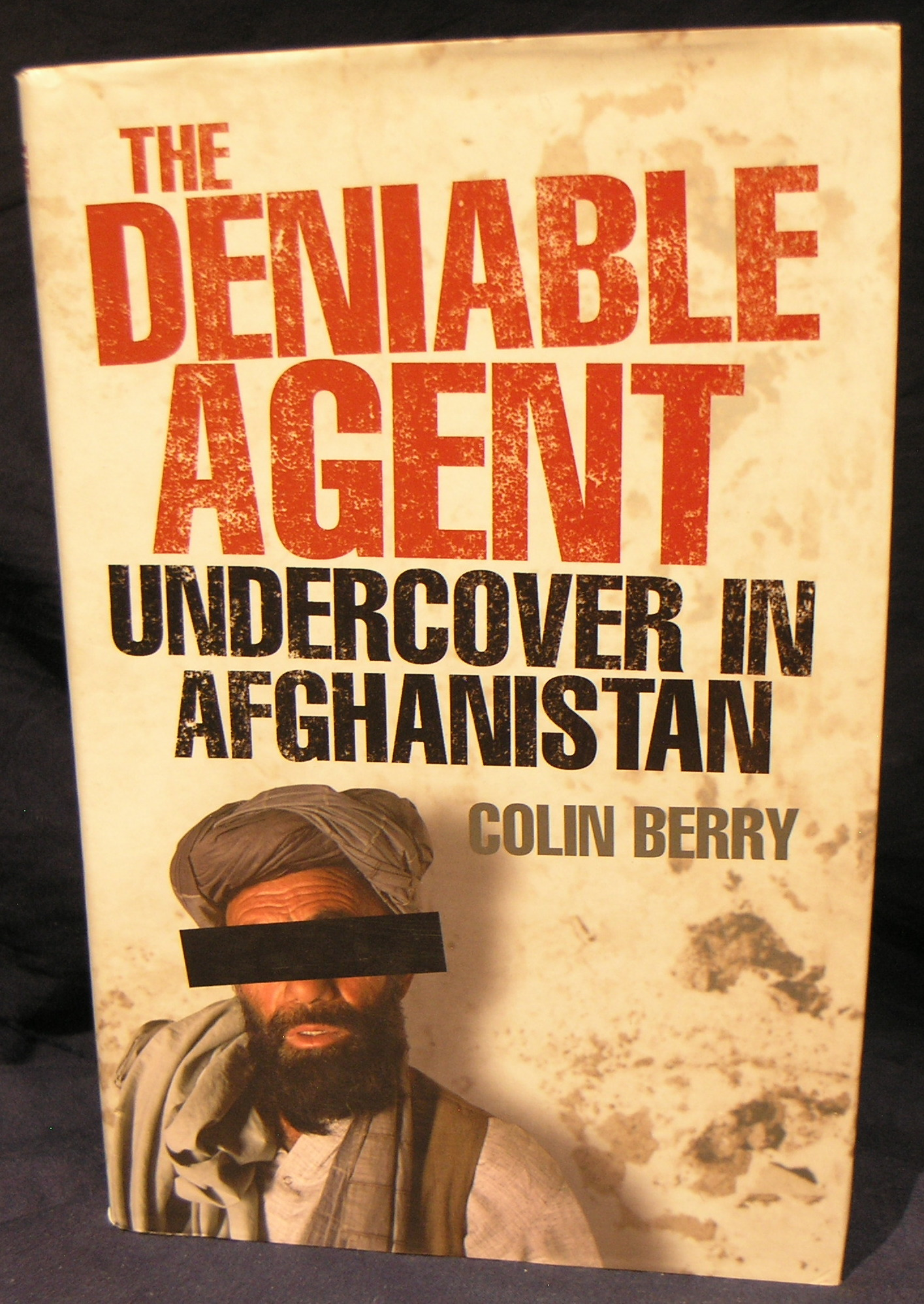 Image for The Deniable Agent: Undercover in Afghanistan