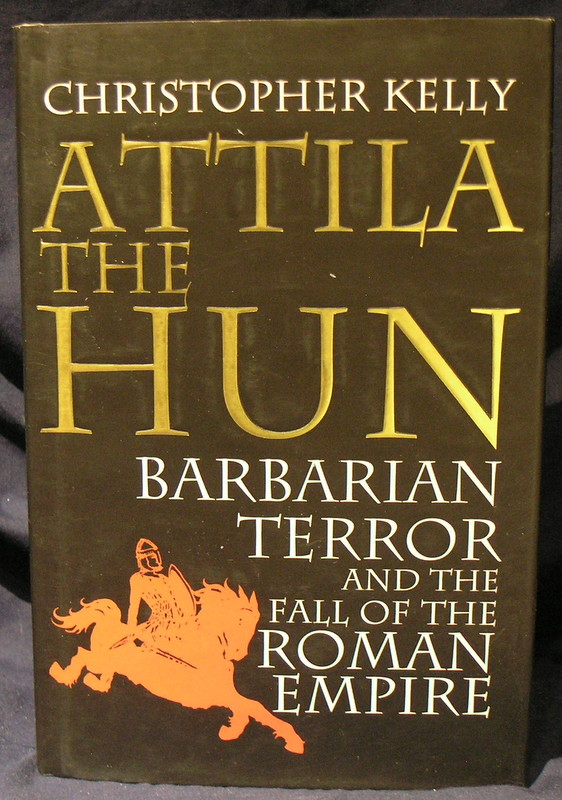 Image for Attila the Hun: Barbarian Terror and the Fall of the Roman Empire