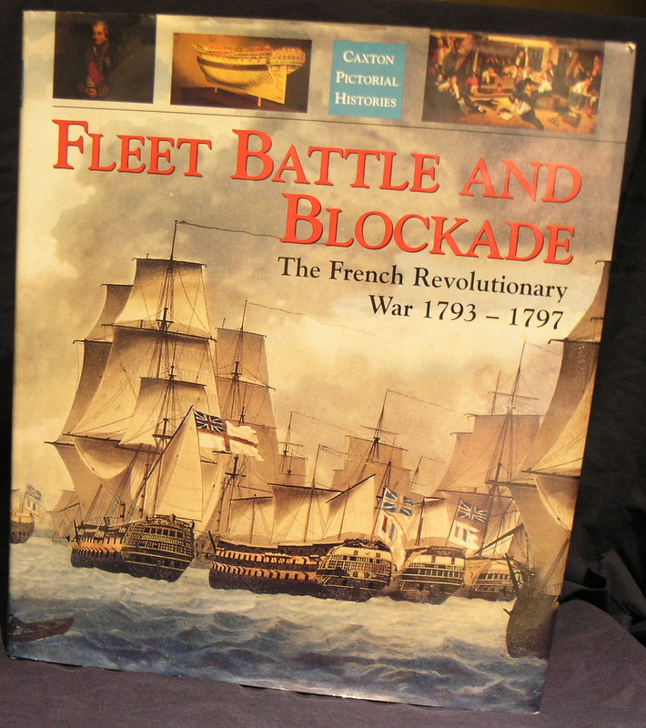 Image for Fleet Battle and Blockade: The French Revolutionary War 1793-1797 (Caxton pictorial histories)