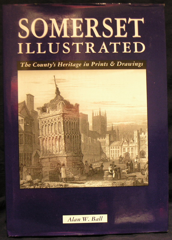 Image for Somerset Illustrated: The County's heritage in Prints & Drawings.