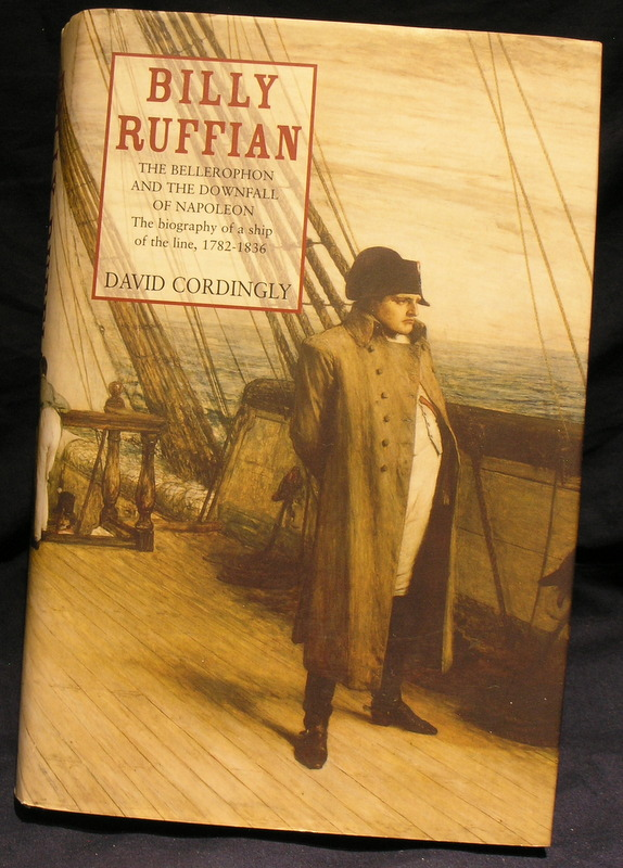 Image for Billy Ruffian: The Bellerophon and the Downfall of Napoleon, Biography of a ship of the line 1782-1836