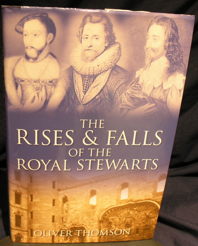 Image for The Rises and Falls of the Royal Stewarts.