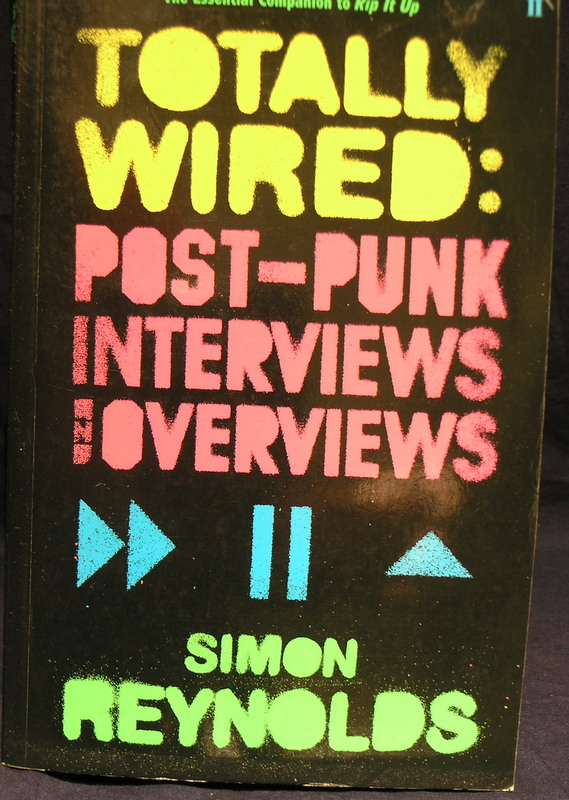 Image for Totally Wired: Post-Punk Interviews and Overviews
