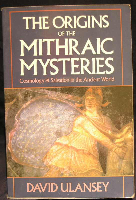 Image for The Origins of the Mithraic Mysteries: Cosmology and Salvation in the Ancient World