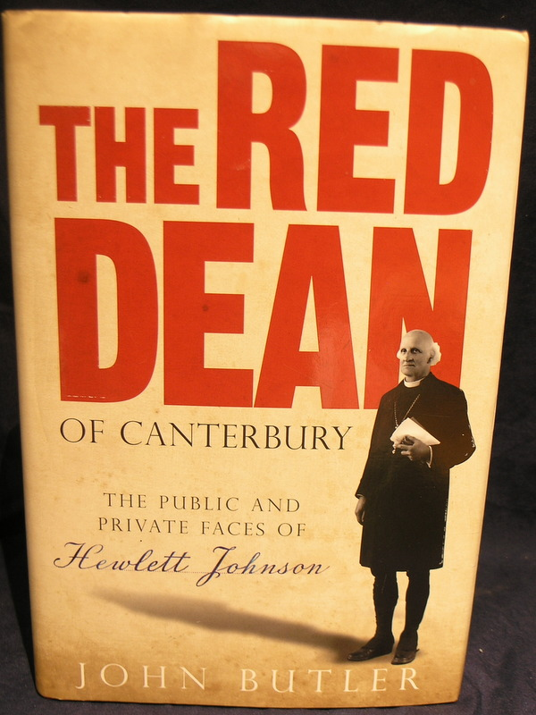 Image for The Red Dean of Canterbury: The Public and Private Faces of Hewlett Johnson