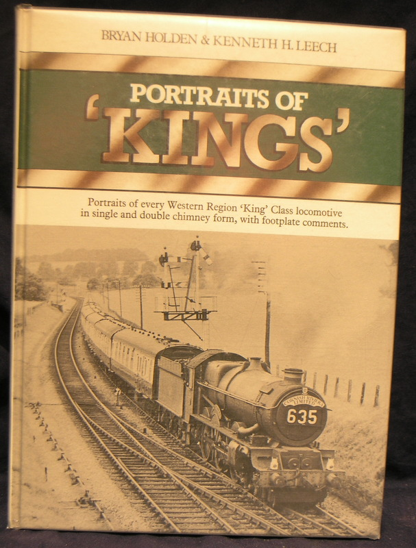 Image for Portraits of Kings: Portraits of Every Western Region King Class Locomotive in Single and Double Chimney Form, with Footplate Comments