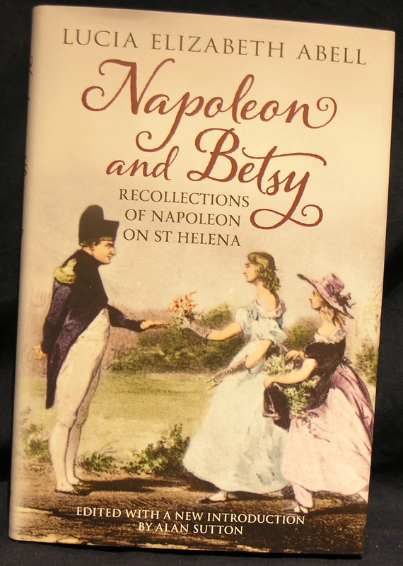 Image for Napoleon and Betsy: Recollections of Napoleon at St Helena