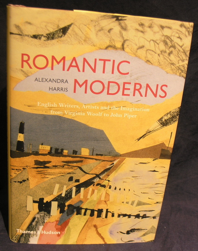 Image for Romantic Moderns: English Writers, Artists and the Imagination from Virginia Woolf to John Piper