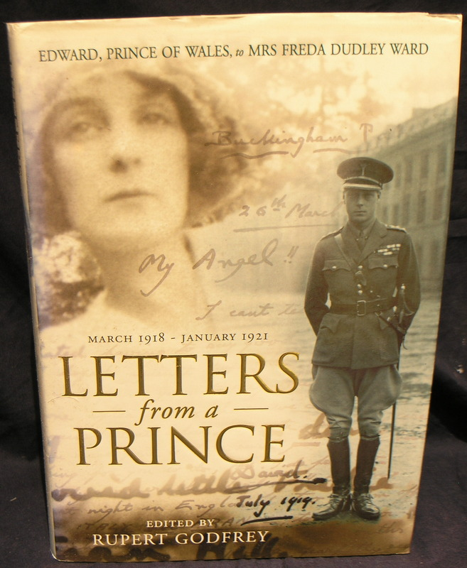 Image for Letters from a Prince: Edward, Prince of Wales to Mrs Freda Dudley Ward March 1918-January 1921