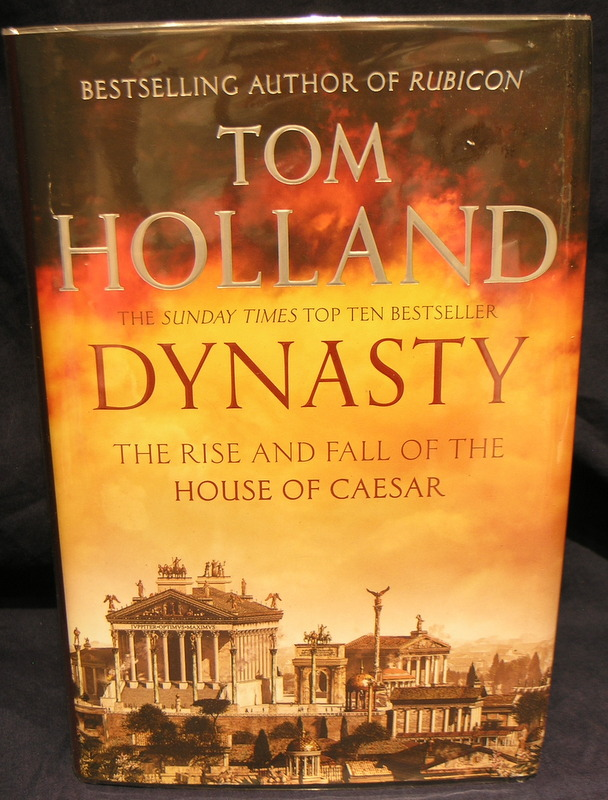 Image for Dynasty: The Rise and Fall of the House of Caesar