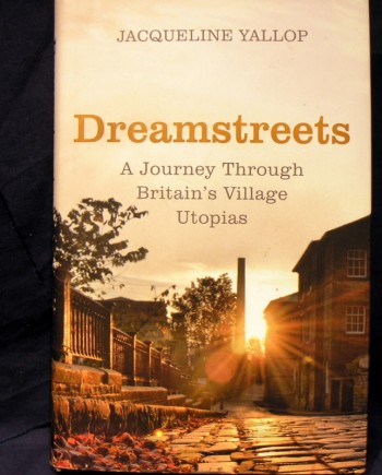 Image for Dreamstreets: A Journey Through Britain's Village Utopias