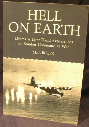 Image for Hell on Earth: Dramatic First-Hand Experiences of Bomber Command at War