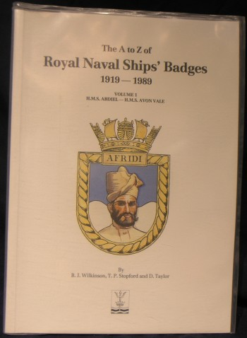 Image for The A-Z of Royal Naval ships' Badges 1919-1989: Volume ! HMS Abdiel- HMS Avon Vale.