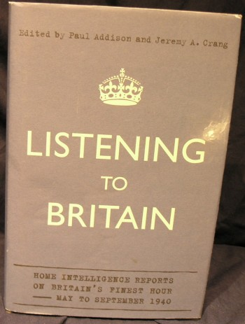 Image for Listening to Britain: Home Intelligence Reports on Britain's Finest Hour - May to September 1940